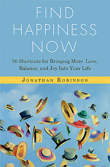 Find Happiness Now, Jonathan Robinson