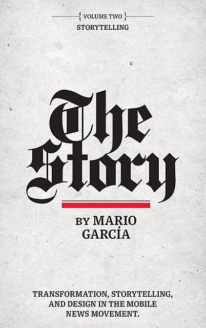The Story: Volume II, Mario Garcia