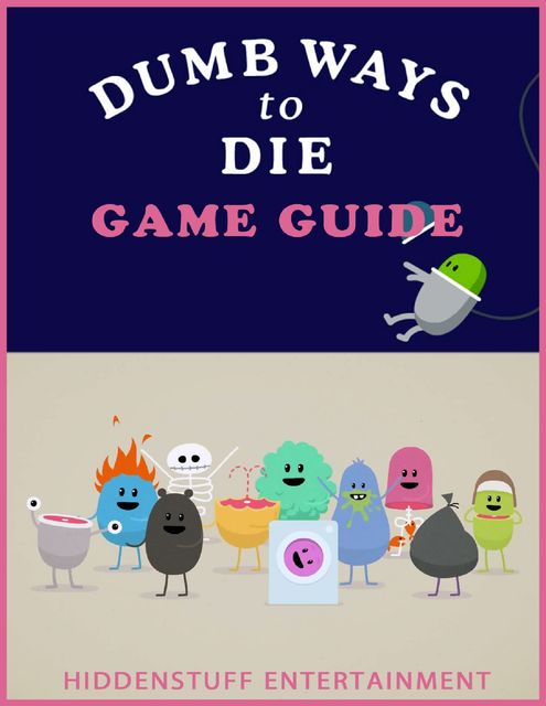 Dumb Ways to Die Game Guide, HiddenStuff Entertainment
