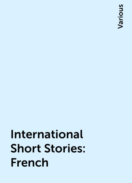 International Short Stories: French, Various