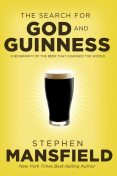 The Search for God and Guinness, Stephen Mansfield
