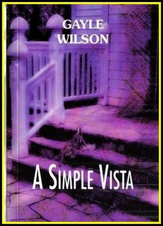 A Simple Vista, Gayle Wilson
