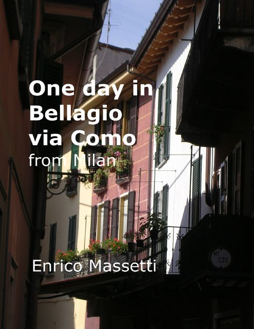 One Day in Bellagio Via Como from Milan, Enrico Massetti