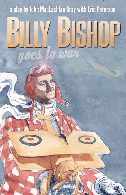 Billy Bishop Goes to War, John Gray
