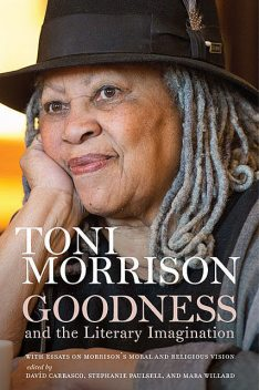 Goodness and the Literary Imagination, Toni Morrison