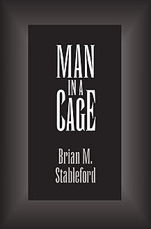 Man in a Cage, Brian Stableford