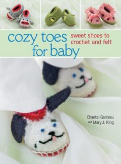 Cozy Toes for Baby, Chantal Garceau, Mary King