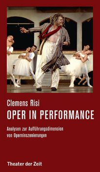 Oper in performance, Clemens Risi