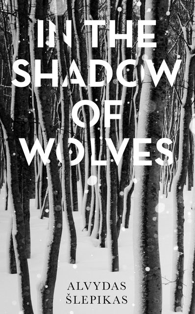 In the Shadow of Wolves, Alvydas Šlepikas