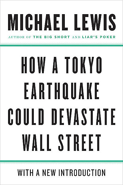 How a Tokyo Earthquake Could Devastate Wall Street, Michael Lewis