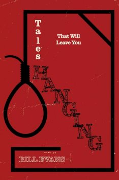 Tales That Will Leave You Hanging, Bill Evans