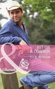 Bet on a Cowboy, Julie Benson