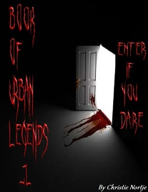 Book of Urban Legends 1 – Enter If You Dare, Miss Christie Nortje
