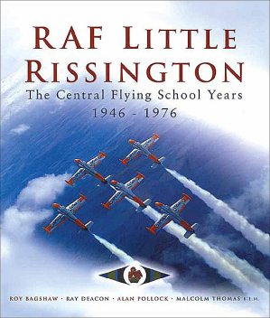 RAF Little Rissington, Ray Deacon, Alan Pollock, Malcolm Thomas, Roy Bagshaw