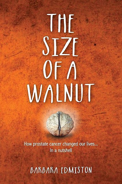 THE SIZE OF A WALNUT, BARBARA EDMISTON
