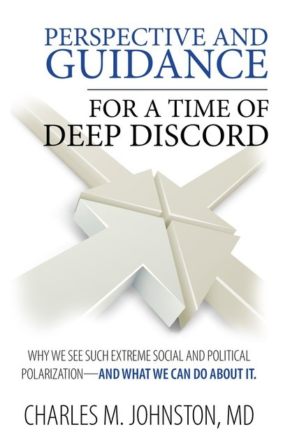 Perspective and Guidance for a Time of Deep Discord, Charles Johnston