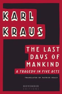 The Last Days of Mankind, Karl Kraus
