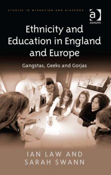 Ethnicity and Education in England and Europe, Ian Law, Sarah Swann