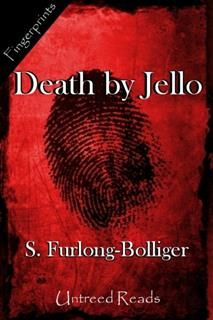 Death by Jello, S Furlong-Bolliger
