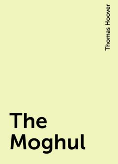 The Moghul, Thomas Hoover