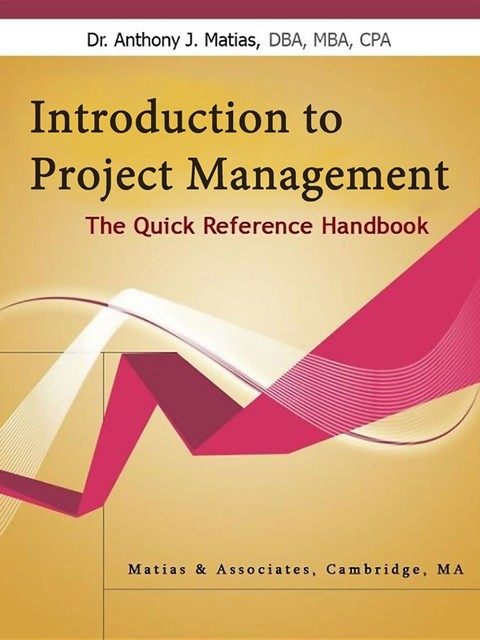 Introduction to Project Management, Anthony J. Matias