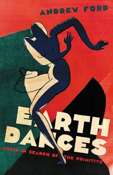 Earth Dances, Andrew Ford