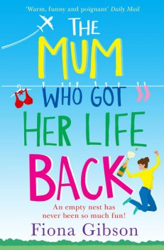 The Mum Who Got Her Life Back, Fiona Gibson