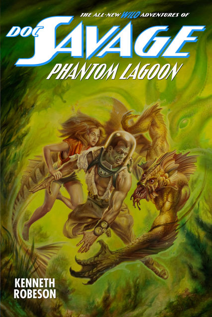 Doc Savage: Phantom Lagoon, Kenneth Robeson