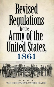 Revised Regulations for the Army of the United States, 1861, War Department