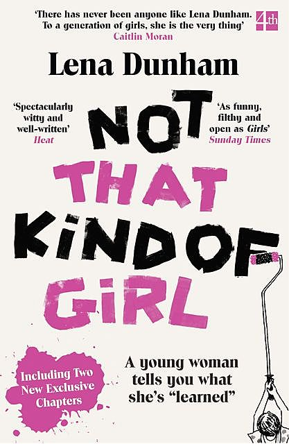"Not That Kind of Girl: A Young Woman Tells You What She's ""Learned"", Lena Dunham"