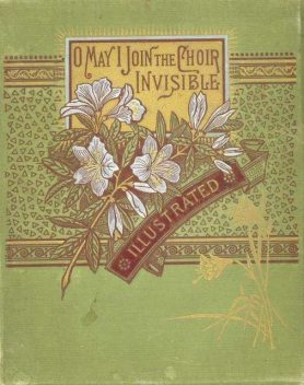 O May I Join the Choir Invisible! / and Other Favorite Poems, George Eliot