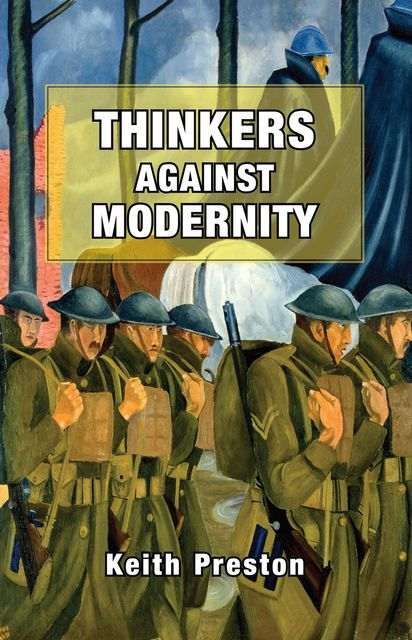Thinkers Against Modernity, Keith Preston