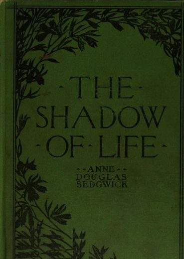 The Shadow of Life, Anne Douglas Sedgwick