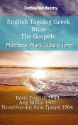 English Tagalog Greek Bible – The Gospels – Matthew, Mark, Luke & John, TruthBeTold Ministry