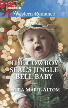 The Cowboy SEAL's Jingle Bell Baby, Laura Marie Altom