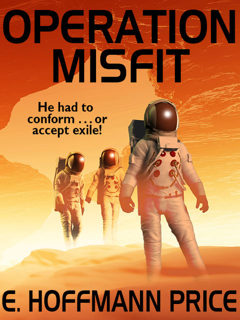 Operation Misfit, E.Hoffmann Price