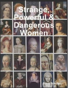 Strange, Powerful & Dangerous Women, Steve Preston