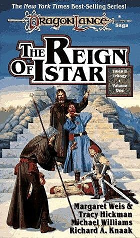 DRAGONLANCE. Tales 2. Volume 1. The Reign of Istar, Margaret Weis, Tracy Hickman, Richard Knaak, Michael Williams