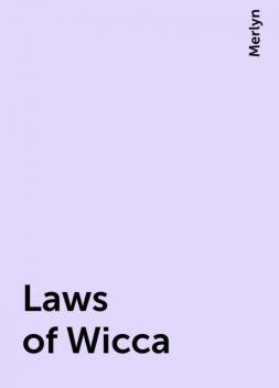 Laws of Wicca, Merlyn