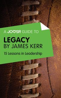 A Joosr Guide to… Legacy by James Kerr, Joosr