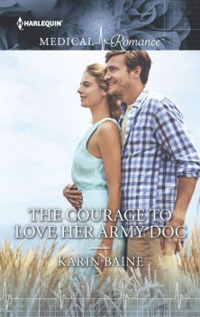 The Courage to Love Her Army Doc, Karin Baine