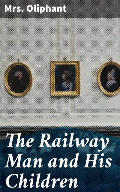 The Railway Man and His Children, Oliphant