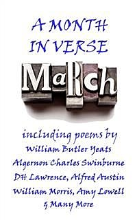 March, A Month In Verse, Jonathan Swift, Archibald Lampman, Amy Lowell