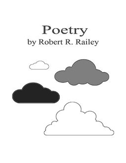 Poetry, Robert R. Railey