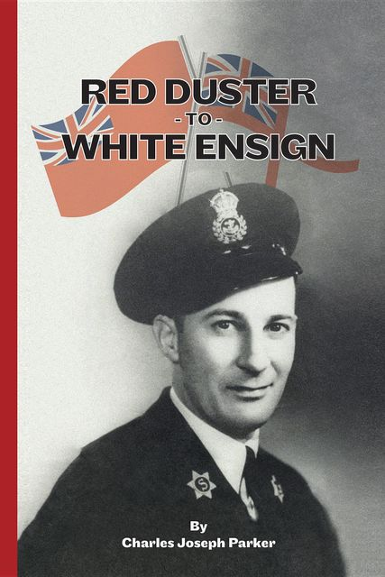 Red Duster to White Ensign, Charles Parker