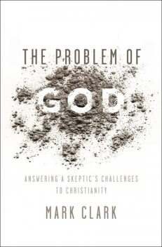 The Problem of God, Mark Clark