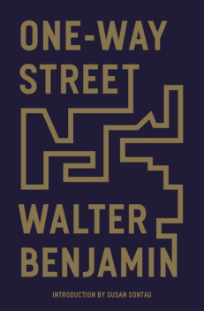 One-Way Street and Other Writings, Walter Benjamin