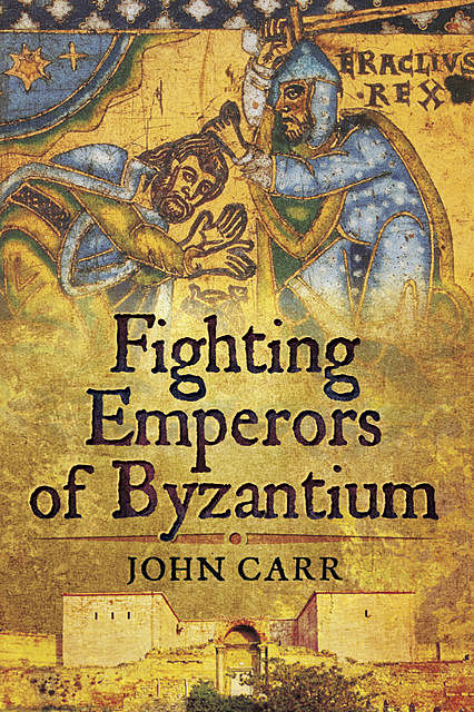 Fighting Emperors of Byzantium, John Car