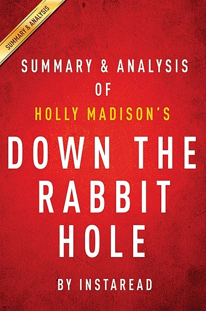 Down the Rabbit Hole by Holly Madison | Summary & Analysis, Instaread
