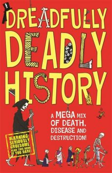 Dreadfully Deadly History, Clive Gifford